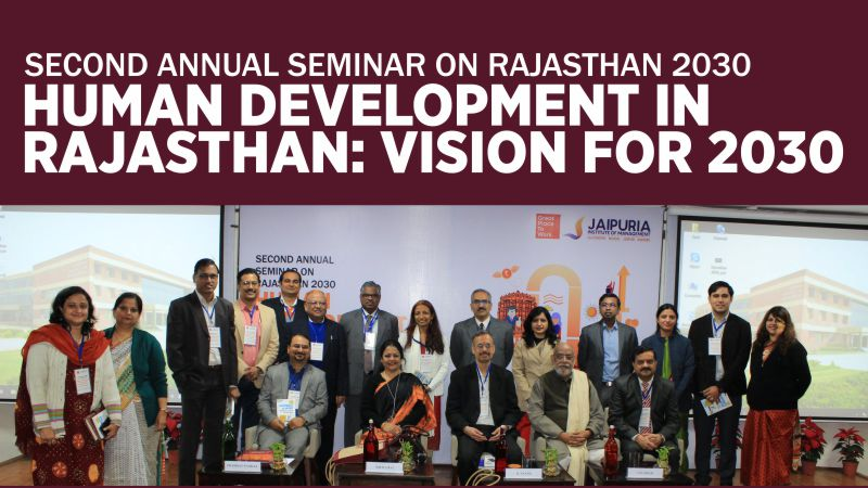 2nd Annual Seminar on Rajasthan 2030 focused on- Human Development in Rajasthan vsion for 2030