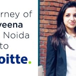 Raveena Aggarwal an Engineer and PGDM preferred profile over package and she got both at Deloitte