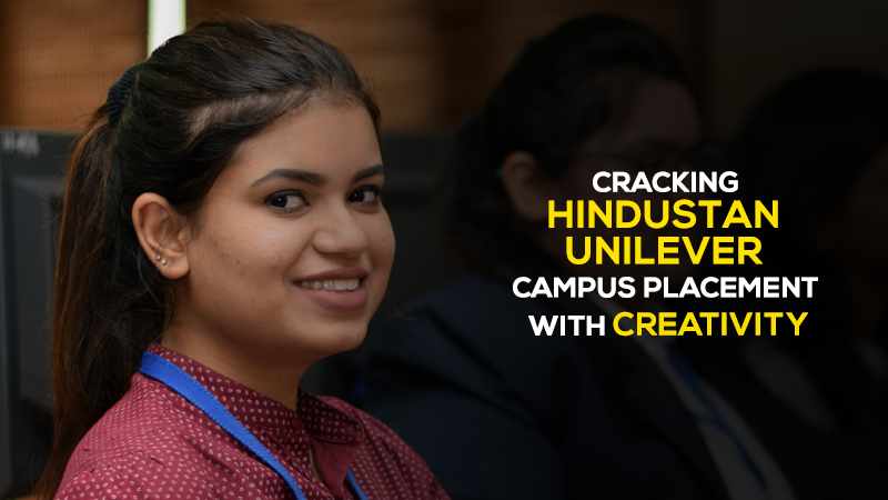 Shubhi Sinha of Jaipuria Institute of Management, Lucknow tells us why she deserved her placement with Hindustan Unilever