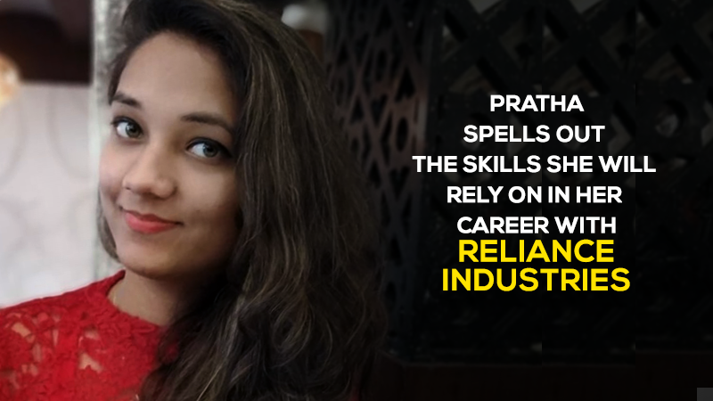 Pratha Tiwari spells out the skills she will rely on in her career with Reliance Industries