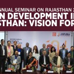 The 2nd Annual Seminar on Rajasthan 2030 focused on- Human Development in Rajasthan: Vision for 2030