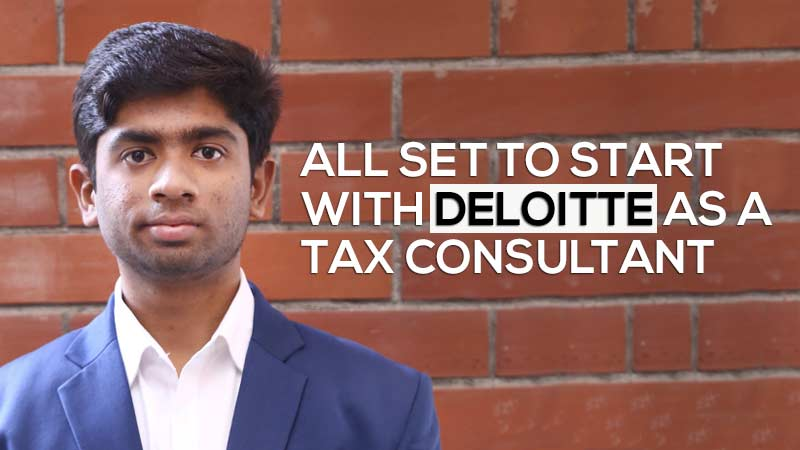 All set to start with Deloitte as a Tax Consultant