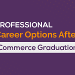 List of Professional Career Options after Commerce Graduation