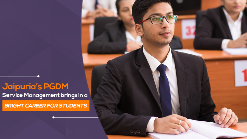 Jaipuria's PGDM Service Management brings in a bright career for students - Copy