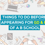 Things To Do Before Appearing For GD & PI of a B School