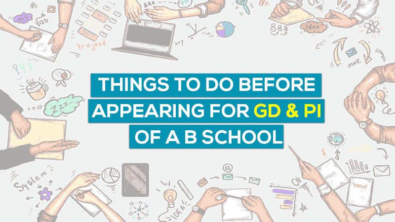 Things-To-Do-Before-Appearing-For-GD-&-PI-of-a-B-School