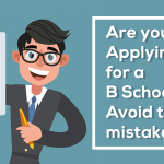 Are you Applying for a B School? Avoid These Mistakes