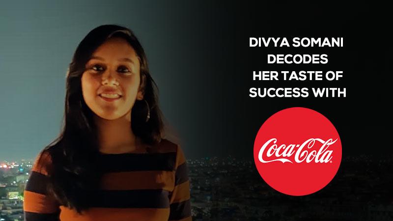 Jaipuria Institute of Management, Jaipur's student Divya Somani decodes her taste of success with Coca Cola