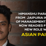 Himanshu Parashar from  Jaipuria Jaipur now readies for his new role with Asian Paints post lockdown.