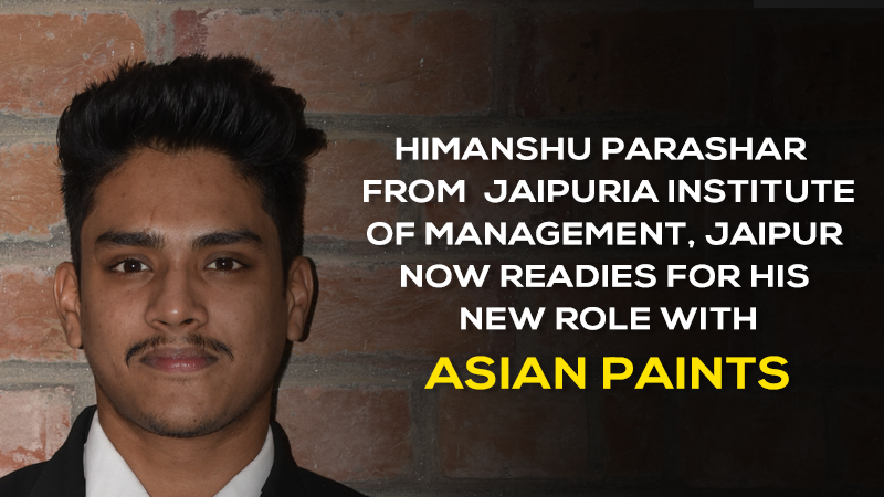 Himanshu Parashar from Jaipuria Jaipur started his new role with Asian Paints