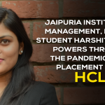 Jaipuria Institute of Management, Noida's student Harshita Kumar powers through the pandemic with placement with HCL