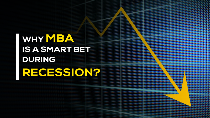 Six reasons why MBA is a smart bet during Economic Recession