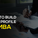 How to Build your Profile for MBA