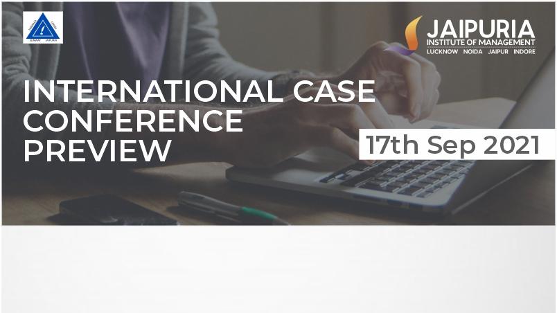 International Case Conference 2021 - Jaipuria Jaipur